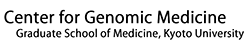 Center for Genomic Medicine Graduate School of Medicine,Kyoto University